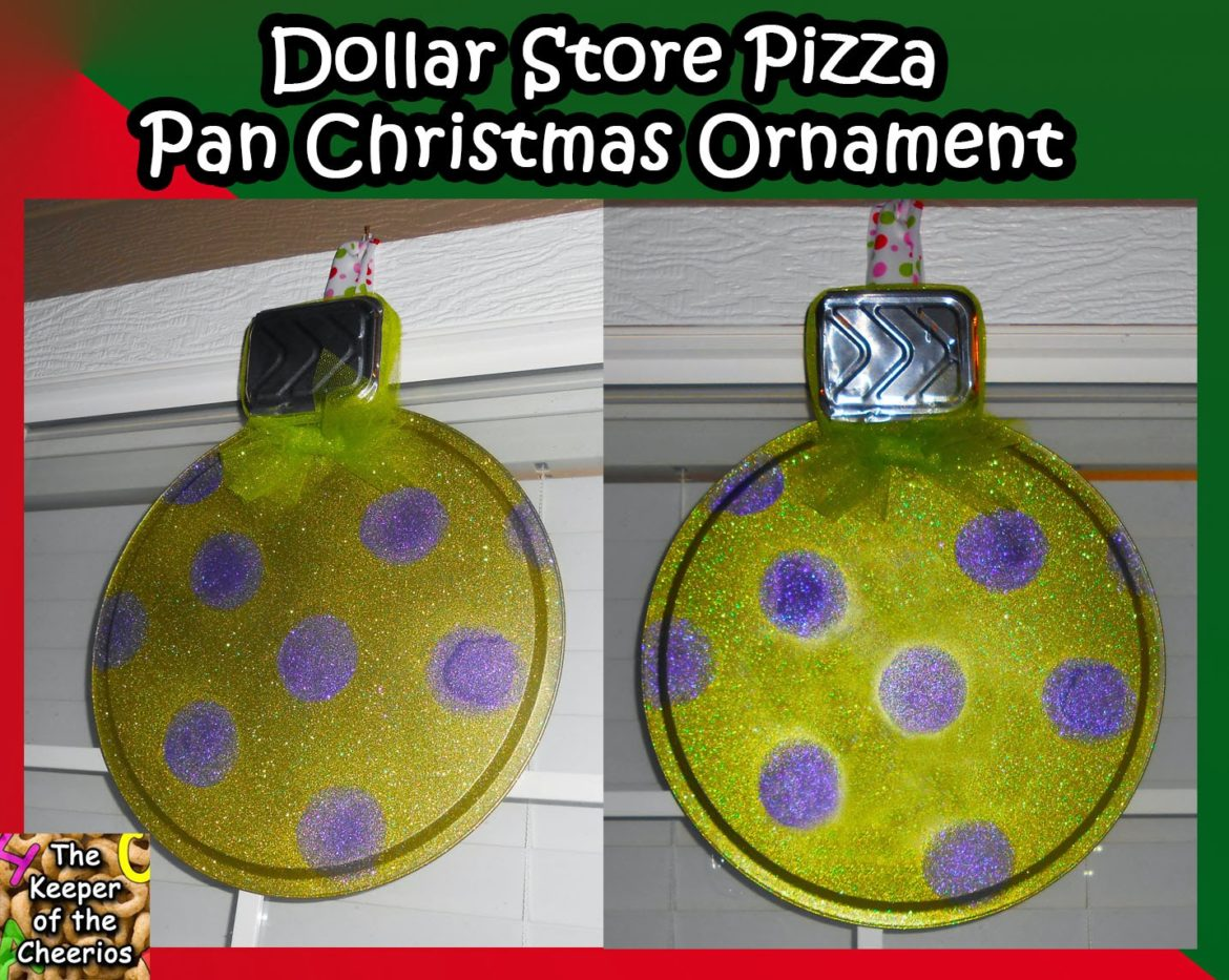 Dollar Store Pizza Pan Christmas Ornament The Keeper Of The Cheerios