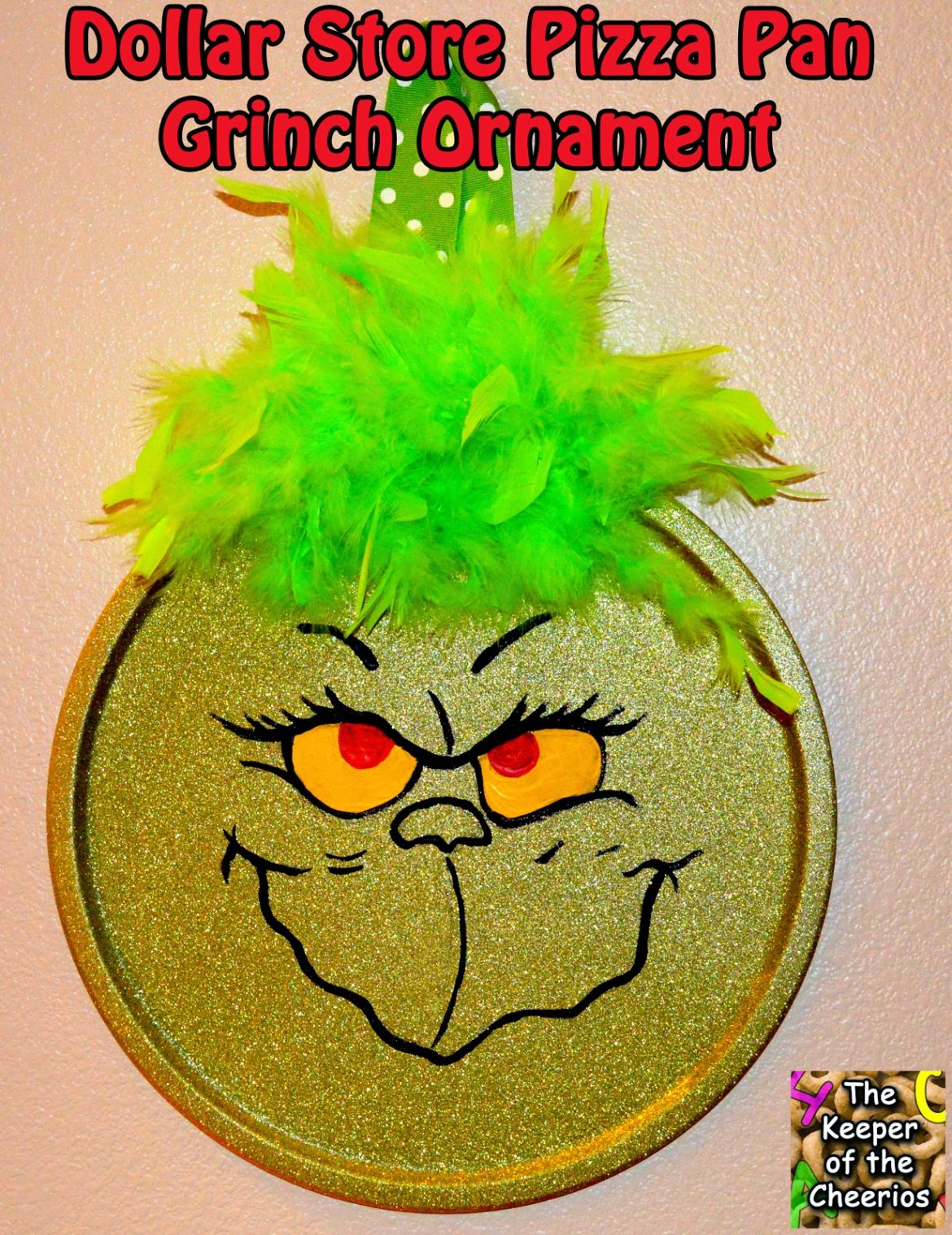 Dollar Store Pizza Pan Grinch Ornament The Keeper Of The Cheerios